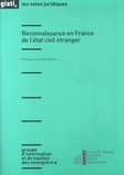 GISTI - Reconnaissance en France de l'état civil étranger - Principes et jurisprudence.