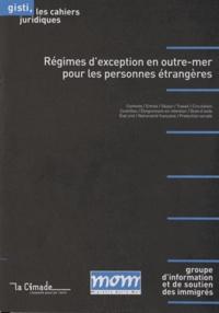 GISTI - Régimes d'exception en outre-mer pour les personnes étrangères.