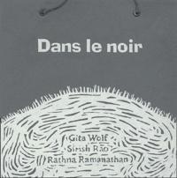 Gita Wolf et Sirish Rao - Dans le noir.