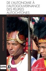 GITPA - De l'autonomie à l'autogouvernance des peuples autochtones - Manifestations du droit à l'autodétermination.