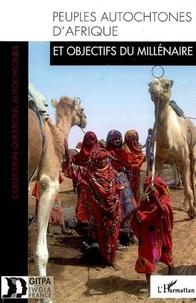 GITPA - Peuples autochtones d'Afrique et objectifs de développement du millénaire.
