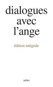 Gitta Mallasz - Dialogues avec l'ange - Edition intégrale.
