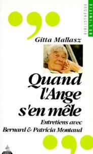 Gitta Mallasz - Quand l'ange s'en mêle - Entretiens avec Bernard et Patricia Montaud.