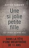 Gitta Sereny - Une si jolie petite fille - Les crimes de Mary Bell.