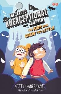 Gitty Daneshvari - The Kids Who Knew Too Little - Book 3.