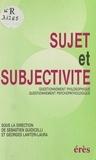 Giudicelli - Sujet et subjectivité - Questionnement philosophique, questionnement psychopathologique, actes.