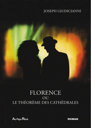 Giudicianni Joseph - Florence ou le theoreme des cathedrales.
