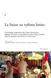Giuditta Mainardi et Myrian Carbajal - La Suisse au rythme latino - Dynamiques migratoires des Latino-Américains: logiques d'action, vie quotidienne, pistes d'interventions dans les domaines du social et de la santé.