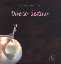 Giulia Belloni et Karen La Fata - Diverso destino.