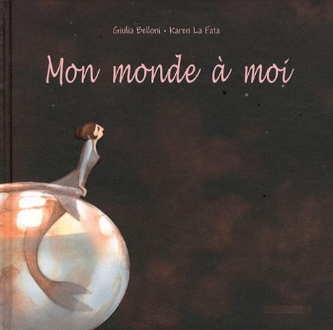 Giulia Belloni - Mon monde à moi.
