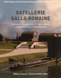 Giulia Boetto et Patrice Pomey - Batellerie gallo-romaine - Pratiques régionales et influences maritimes méditerranéennes.