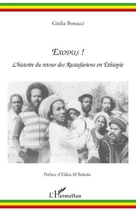 Giulia Bonacci - Exodus ! - L'histoire du retour des rastafariens en Ethiopie.