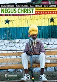 Giulia Bonacci et Robert A. Hill - Negus Christ - Histoires du mouvement rastafari.