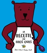 Giulia Bruel et Jean Leroy - La recette du gros ours.