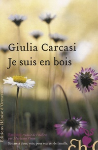 GiulIa Carcasi - Je suis en bois.