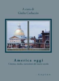 Giulia Carluccio - America oggi - Cinema, media, narrazioni del nuovo secolo.