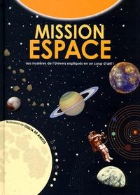 Mission espace - Les mystères de lUnivers expliqués en un coup doeil!.pdf