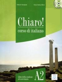 Giulia De Savorgnani - Chiaro corso di italiano A2. 1 Cédérom + 1 CD audio