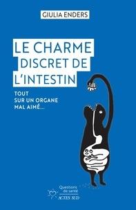 Giulia Enders et Jill Enders - Le Charme discret de l'intestin - Tout sur un organe mal aimé.