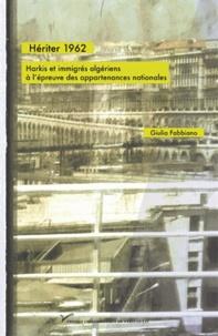 Deedr.fr Hériter 1962 - Harkis et immigrés algériens à l'épreuve des appartenances nationales Image