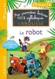 Giulia Levallois et Hélène Heffner - 1eres lectures 100 % syllabiques larousse - Le robot.