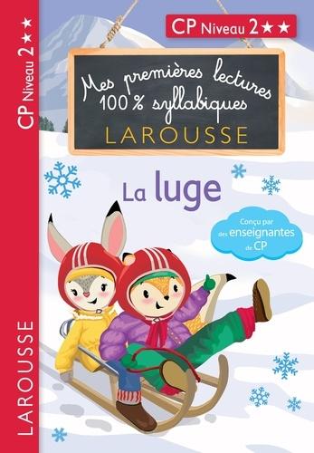Giulia Levallois et Hélène Heffner - Premières Lectures 100 % syllabiques Larousse : niveau 2 La luge.