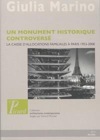 Giulia Marino - Un monument historique controversé - La caisse d'allocations familiales à Paris 1953-2008.