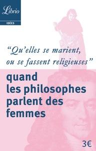 """Giulia Pozzi - """"Qu'elles se marient, ou se fassent religieuses"""" - Quand les philosophes parlent des femmes."""