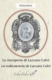 Giulia Savio - La redécouverte de Lazzaro Calvi / La riscoperta di Lazzaro Calvi.
