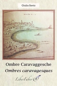 Giulia Savio - Ombres caravagesques / Ombre caravaggesche.