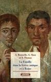 Giulia Sissa et Yan Thomas - La Famille dans la Grèce antique et à Rome.