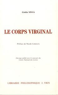Giulia Sissa - Le corps virginal - La virginité féminine en Grèce ancienne.