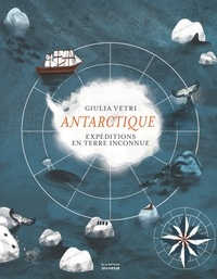 Giulia Vetri - Antarctique - Expéditions en terre inconnue.