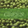 Giuliana Cagna et Fabrizio Esposito - Food Colour Green.