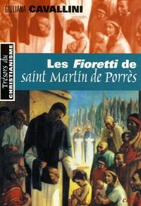 "Giuliana Cavallini - Les ""Fioretti"" de saint-Martin de Porrès - Apôtre de la charité."