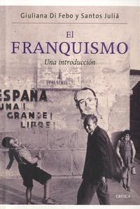 Giuliana Di Febo et Julia Santos - El franquismo - Una introducción.