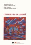 Giuliana Galli Carminati et Maud Struchen - Les murs de la liberté.