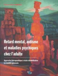 Deedr.fr Retard mental, autisme et maladies psychiques chez l'adulte. Approche thérapeutique à visée réhabilitative : le modèle genevois Image