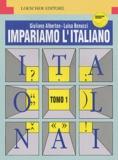 Giuliano Alberton et Luisa Benucci - Impariamo l'italiano - Tomo 1.