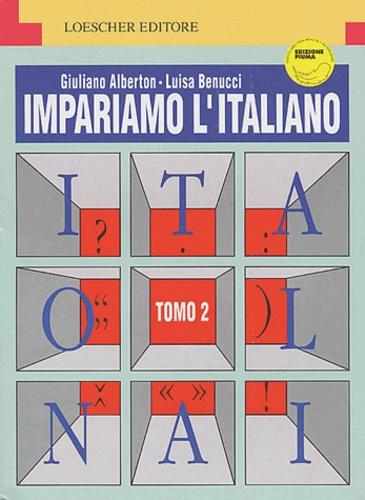 Giuliano Alberton et Luisa Benucci - Impariamo l'italiano - Tomo 2.