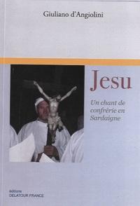 Jesu- Un chant de confrérie en Sardaigne - Giuliano D'Angiolini pdf epub