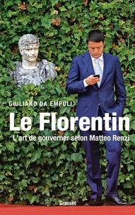 Giuliano Da Empoli - Le Florentin.