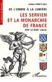 Giuliano Ferretti - De l'ombre à la lumière - Les Servien et la monarchie de France, XVIe et XVIIe siècle.