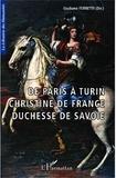 Giuliano Ferretti - De Paris à Turin - Christine de France duchesse de Savoie.