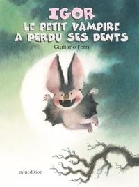 Giuliano Ferri - Igor, le petit vampire, a perdu ses dents.