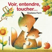 Giuliano Ferri - Voir, entendre, toucher....