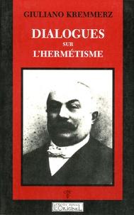 Giuliano Kremmerz - Dialogues sur l'Hermétisme.