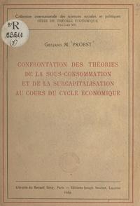 Giuliano M. Probst et Eugène Bongras - Confrontation des théories de la sous-consommation et de la surcapitalisation au cours du cycle économique.