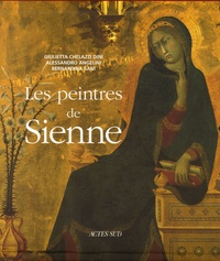 Giulietta Chelazzi Dini et Alessandro Angelini - Les peintres de Sienne.