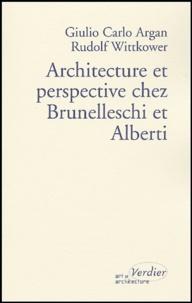 Giulio Carlo Argan et Rudolf Wittkower - Architecture et perspective chez Brunelleschi et Alberti.